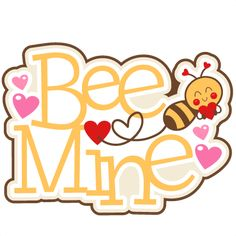 Bee Mine Title: Miss Kate Cuttables-- SVG scrapbook cut file cute clipart files for silhouette cricut pazzles free svgs free svg cuts cute cut files Image Clipart, Cute Clipart, Printable Stickers, Cute Stickers, Exploding Gift Box, Scrapbook Titles, Scrapbook Images, Scrapbook Embellishments, Bee Happy