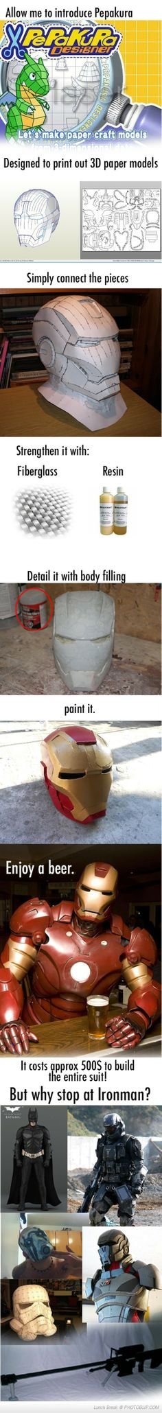 Iron Man suit out of paper, and fiber glass.