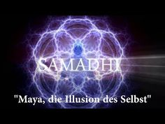 "Samadhi Film, 2017 – Teil 1 – ""Maya, die Illusion des Selbst"" (Deutsch/G. Spirit Signs, Spirit Quotes, Film 2017, Primum Non Nocere, Transition Town, Maya, Ayurveda Yoga, Les Religions, Healing Words"
