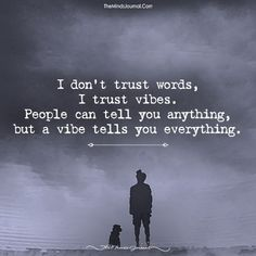 I Don't Trust Words, I Trust Vibes. I Don't Trust Words, I Trust Vibes. Quotes About Attitude, Quotes About Not Trusting, Quotes Deep Feelings, Mood Quotes, Positive Quotes, Good Vibes Quotes, Wise Quotes, Motivational Quotes, Inspirational Quotes