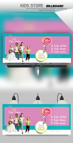 Kids Store Billboard fully editable in Photoshop cs6 and Illustrator cs6. Source: Ai, Eps, Psd Size: 70 by 30 Bleed: 1 inc Images
