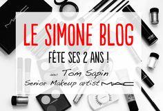 Le Simone Blog 2 ans Concours Mac Cosmetics Tom Sapin @Simone Blog