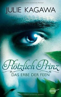 {Rezension} Plötzlich Prinz – Das Erbe der Feen von Julie Kagawa | Bella's Wonderworld