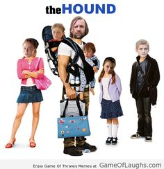The Hound gets his own movie - Game Of Thrones Memes Got Merchandise, Game Of Thrones Merchandise, Khal Drogo, Hbo Series, Series Movies, Maester Luwin, Jon Snow, Game Of Thones, Fandom Games