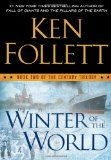 Winter of the World: Book Two of the Century Trilogy by Ken Follett. - Ken Follett follows up his #1 New York Times bestseller Fall of Giants with a brilliant, page-turning epic   GIFT IDEA - fantastic trilogy