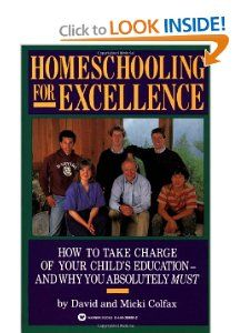 Homeschooling for Excellence: David Colfax, Micki Colfax - My very first homeschooling book...