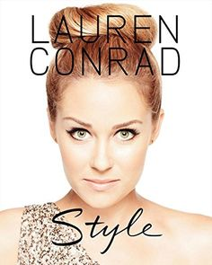 Lauren Conrad Style: Amazon.it: Lauren Conrad, Elise Loehnen: Libri in altre lingue