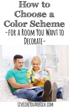 How to Choose a Color Scheme for a Room You Want to Decorate-Easy tips!-This will save money because you can do it yourself without hiring an interior designer!