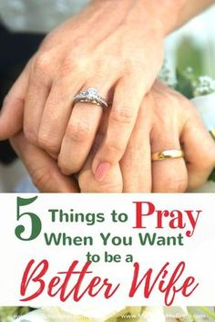 Prayer is our best tool in the quest to be better wives for our husbands. Here you will find 5 things to Pray When You Want to Be a Better Wife