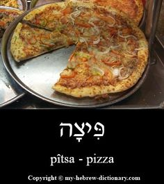 "How to say ""Pizza"" in Hebrew: if you can't remember this word then you don't know English (or Italian). ;-)"