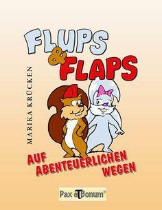 Leseproben für kleine Schmökerratten: Flups & Flaps – Auf Abenteuerlichen Wegen von Mari...