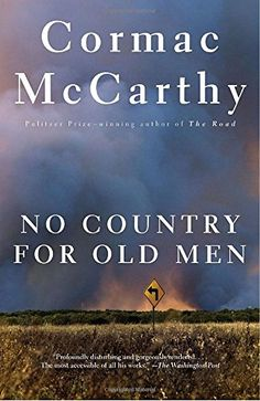 No Country for Old Men by Cormac McCarthy - One day, a good old boy named Llewellyn Moss finds a pickup truck surrounded by a bodyguard of dead men. - Fiction, Poetry & Humor - National Cowboy Museum