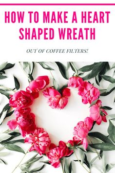 Make a beautiful heart shaped wreath using coffee filters in a simple heart wreath form. I'll show you how to make a gorgeous wreath using coffee filters to make the flowers. Coffee Filter Flowers, Coffee Filters, Heart Wreath, Wreath Forms, Paper Flowers Diy, Do It Yourself Projects, Holiday Crafts, Gift Guide, Heart Shapes