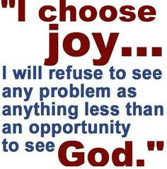 Amen. It really is a choice.