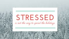 Stressed is not the way to spend the #holiday season.