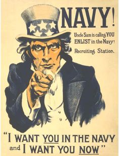 vintage WWI recruiting posters. http://www.bluejacket.com/usn/posters/post_navy_ww1_i-want-you.jpg
