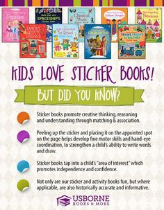 Sticker books promote creative thinking, reasoning, and understanding through matching and association. These from Usborne are our personal favorites!: