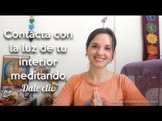 Contacta con la tu luz de tu interior meditando | Andrea de la Mora