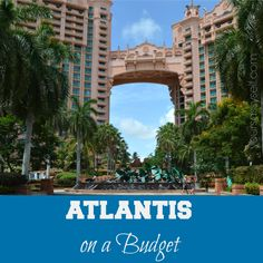 Atlantis on a Budget - YourSassySelf travel