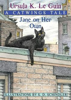 Jane on Her Own: A Catwings Tale by Ursula K. Le Guin   IndieBound