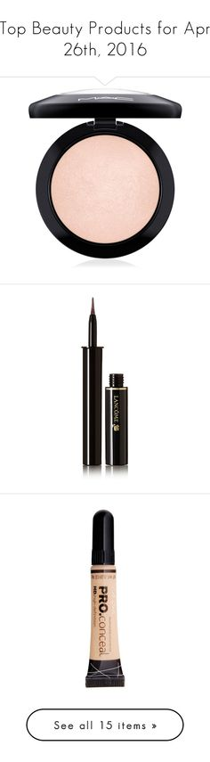 """""""Top Beauty Products for Apr 26th, 2016"""" by polyvore ❤ liked on Polyvore featuring beauty products, makeup, face makeup, face powder, warm rose, mineral face powder, mac cosmetics, eye makeup, eyeliner and dark brown"""