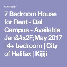 7 Bedroom House for Rent - Dal Campus - Available Jan/May 2017 | 4+ bedroom | City of Halifax | Kijiji