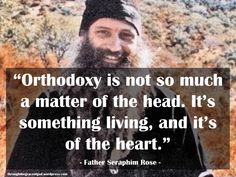 """""""Orthodoxy is not so much a matter of the head. It's something living, and it's of the heart."""" - Fr Seraphim Rose #orthodoxquotes #orthodoxy #christianquotes #fatherseraphimrose #fatherseraphimrosequotes #throughthegraceofgod"""