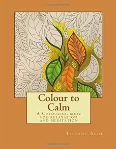 Colour to Calm: A Colouring book for relaxation and medit... https://www.amazon.co.uk/dp/1544617992/ref=cm_sw_r_pi_awdb_x_irE3yb8BTKZ9F