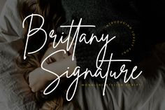 Brittany Signature Script consisting of a fashionable sophisticated signature-style script with its own unique curves and an elegant inky flow. Brittany Signature Script is perfect for Adobe Indesign, Adobe Photoshop, Handwriting Fonts, Script Fonts, New Fonts, Typeface Font, Brush Script, Microsoft Word, Mockup