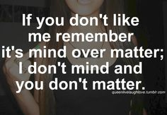 You don't matter to ANYONE and never will!!!