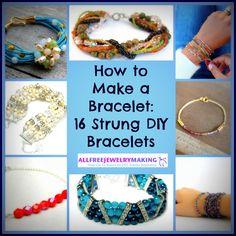 How to Make a Bracelet: 16 Strung DIY Bracelets | AllFreeJewelryMaking.com