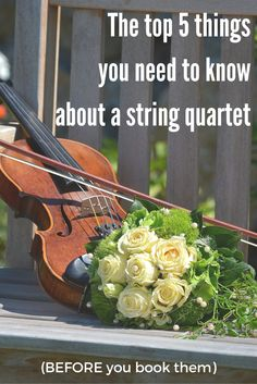 How to go about booking the best string quartet for your wedding (and get it right the first time!)