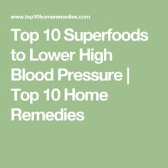 Top 10 Superfoods to Lower High Blood Pressure   Top 10 Home Remedies