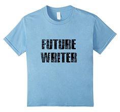 Kids FUTURE WRITER T-shirt for Kids Youth 4 Baby Blue Zaysa T-shirt for Kids http://www.amazon.com/dp/B01DODL5F8/ref=cm_sw_r_pi_dp_RGR.wb1E6QAWM