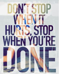 Stop when your done