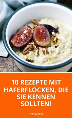 10 Rezepte mit Haferflocken, die Sie kennen sollten! | eatsmarter.de