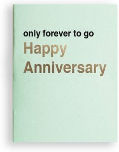 """only forever to go, lol. A great anniversary card to give to a couple or to your spouse. Maybe it's a dating anniversary. Too soon? Mikspress has modern greeting cards so that you can stand out as """"that person"""" who gives great cards. This card is great for parents or newlyweds. Sure there is some sarcasm there. Cards are made in the USA. By supporting Mikspress you are supporting a minority and women owned business. FREE SHIPPING when when you buy on Amazon. Some are eligible for Prime as well. Anniversary Cards For Couple, Dating Anniversary, Funny Anniversary Cards, 1st Wedding Anniversary, Anniversary Dates, Happy Anniversary, Some Cards, Letterpress Printing, Funny Cards"""