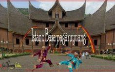 Sejarah Berdirinya Istano Basa Pagaruyuang & Keunikan Arsitekturnya