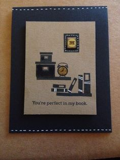 """Your perfect in my book card. Stamps by Simon Says Stamps """"To Thine Own Shelf"""" set."""