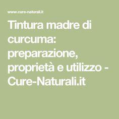 Tintura madre di curcuma: preparazione, proprietà e utilizzo - Cure-Naturali.it