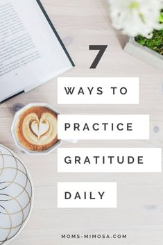 7 Simple Ways to Practice Gratitude Daily | Mom's Mimosa
