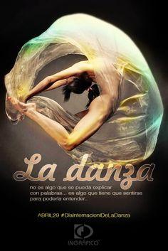 La danza no es algo que se pueda explicar, es algo que tiene que sentirse para entenderla.  Dia internacional de la Danza. Danza. Dance. Bailarina. Ritmo.Arte.