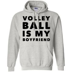 VolleyBall is my Boyfriend Hoodie Funny Volleyball Shirts Ideas of Funny Vol - Volleyball Sweatshirts, Funny Volleyball Shirts, Volleyball Outfits, Volleyball Quotes, Volleyball Shirt Designs, Volleyball Room, Volleyball Gifts, Coaching Volleyball, Volleyball Players