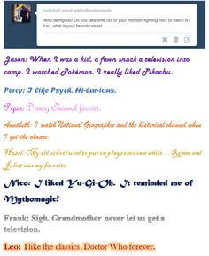 This is the most perfect thing ever. Percy and Leo's answers! Me too bros!! Doctor Who and Psych are awesome!!!