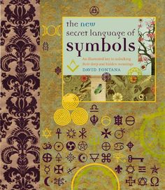 The New Secret Language of Symbols: An Illustrated Key to Unlocking Their Deep and Hidden Meanings by David Fontana http://www.amazon.com/dp/1844839028/ref=cm_sw_r_pi_dp_0y3Nub198EFAN