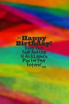 60 Happy Birthday Wishes, Messages and Status – The Fresh Quotes Clever Birthday Wishes, Happy Birthday Wishes Messages, Birthday Wishes And Images, Birthday Blessings, Birthday Greetings, Status Quotes, Wisdom Quotes, Happy Birthday For Her, Birthday Quotes