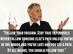 On following your own path: