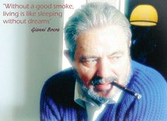 Quote by Italian sports journalist and novelist Gianni Brera (1919-1992), a famous #Toscano #Cigar lover