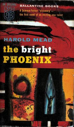 The Bright Phoenix, Harold Mead (1956), cover by Richard Powers