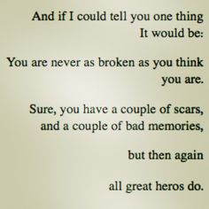 Don't forget that you are loved and you are a hero